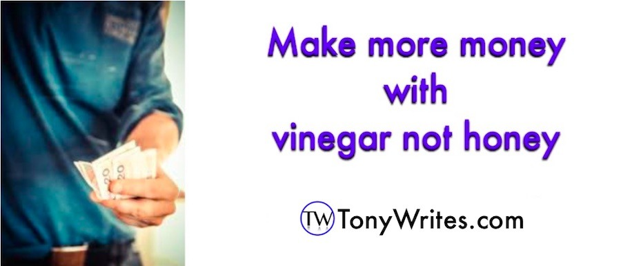 Make more money with vinegar not honey