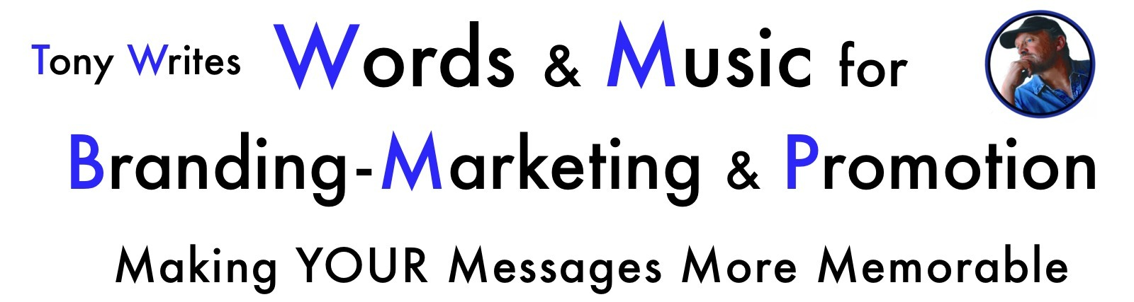 Tony Writes - Words and Music for Business Branding Marketing Promotion